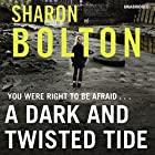 A Dark and Twisted Tide: Lacey Flint Series, Book 4 Hörbuch von Sharon Bolton Gesprochen von: Lisa Coleman