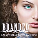 Branded: Sinners, Book 1 Audiobook by Missy Kalicicki, Abi Ketner Narrated by Jorjeana Marie