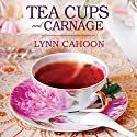 Teacups and Carnage: Tourist Trap Mystery Series, Book 7 Audiobook by Lynn Cahoon Narrated by Susan Boyce