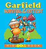 Garfield: Survival of the Fattest (Garfield Series Book 40)