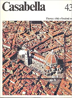 Casabella Continuità. Firenze: città e funzioni centrali