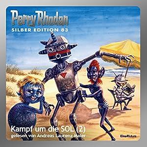 Kampf um die SOL - Teil 2 (Perry Rhodan Silber Edition 83) Hörbuch