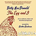 The Egg and I Audiobook by Betty MacDonald Narrated by Heather Henderson