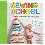 Sewing School: 21 Sewing Projects Kids Will Love to Make ~ Andria Lisle