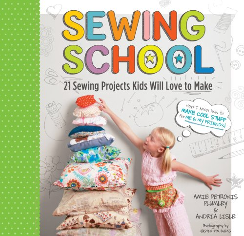 Download Sewing School: 21 Sewing Projects Kids Will Love to Make