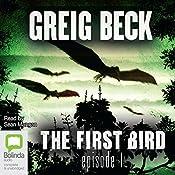 The First Bird, Episode 1 | Greig Beck