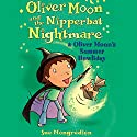 Oliver Moon and the Nippbat Nightmare & Oliver Moon's Summer Howliday Audiobook by Sue Mongredien Narrated by Glen McCready