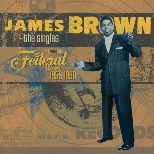 James Brown-The Singles Volume One The Federal Years 1956-1960-Limited Edition-2CD-2006-DLiTE Download