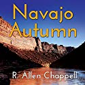 Navajo Autumn: Navajo Nation Mystery, Book 1 Audiobook by R. Allen Chappell Narrated by Kaipo Schwab
