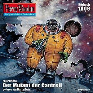 Der Mutant von Cantrell (Perry Rhodan 1806) Hörbuch