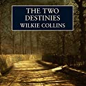 The Two Destinies Audiobook by Wilkie Collins Narrated by Samuel West