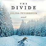 The Divide: A Novel | Jolina Petersheim
