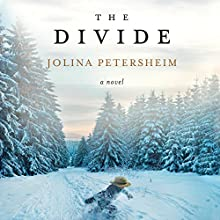The Divide: A Novel Audiobook by Jolina Petersheim Narrated by Tavia Gilbert
