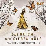 Flammen und Finsternis (Das Reich der sieben Höfe 2) | Sarah J. Maas