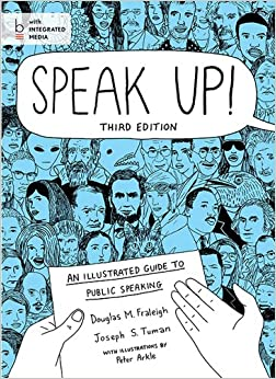 Speak Up!: An Illustrated Guide to Public Speaking 3rd Edition