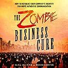 The Zombie Business Cure: How to Refocus Your Company's Identity for More Authentic Communication Hörbuch von Julie Lellis, Melissa Eggleston Gesprochen von: Nicol Zanzarella