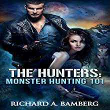 Monster Hunting 101: The Hunters, Book 1 | Livre audio Auteur(s) : Richard A Bamberg Narrateur(s) : Ryan Jeanmaire