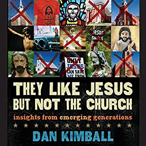 They Like Jesus but Not the Church Audiobook
