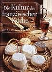 Die Kultur der franz�sischen K�che. E...