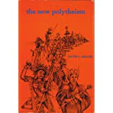 The New Polytheism (Revised Edition) ~ David LeRoy Miller