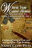 When You Come Home: The True Love Story Of A Soldier's Heroism, His Wife's Sacrifice and the Resilience of America's Greatest Generation (Historical Romance)