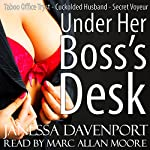 Under Her Boss' Desk | Janessa Davenport