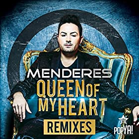 Menderes-Queen Of My Heart (Remixes)