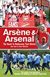 Arsène & Arsenal: The Quest to Rediscover Past Glories