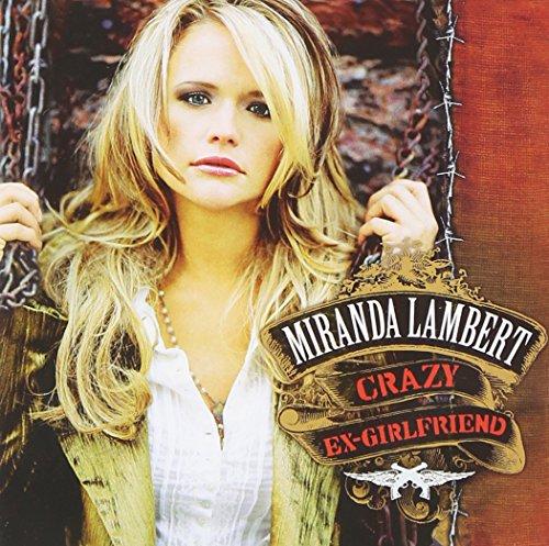 Miranda Lambert - Crazy Ex - Zortam Music