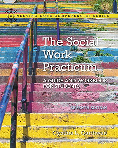 The Social Work Practicum: A Guide and Workbook for Students, with Enhanced Pearson Etext -- Access Card Package (Connecting Core Competencies)