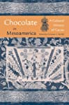 Chocolate in Mesoamerica: A Cultural...