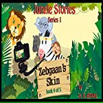 Zebgaan's Skin: Jungle Stories - Series 1, Book 4 | Amarjit Singh Atwal