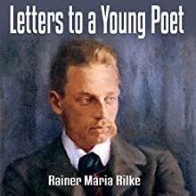 Letters to a Young Poet Audiobook by Rainer Maria Rilke Narrated by Jeff Moon