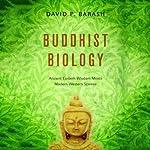 Buddhist Biology: Ancient Eastern Wisdom Meets Modern Western Science   David P. Barash