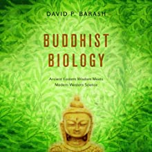 Buddhist Biology: Ancient Eastern Wisdom Meets Modern Western Science (       UNABRIDGED) by David P. Barash Narrated by Vikas Adam