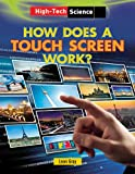 img - for How Does a Touch Screen Work? (High-Tech Science) book / textbook / text book