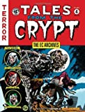 img - for The EC Archives: Tales from the Crypt Volume 4 by DeFuccio, Jerry, Gaines, Bill, Feldstein, Al (2013) Hardcover book / textbook / text book