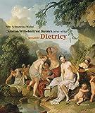 img - for Christian Wilhelm Ernst Dietrich: genannt Dietricy 1712-1771 (German Edition) book / textbook / text book