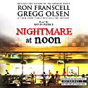 Nightmare at Noon: Notorious Texas Audiobook by Ron Franscell, Gregg Olsen Narrated by Kevin Pierce