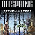 Offspring: Silent Empire, Book 4 Audiobook by Steven Harper Narrated by P.J. Ochlan