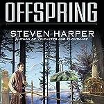 Offspring: Silent Empire, Book 4   Steven Harper