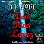 Dark River Legacy: Daybreak Series, Book 5 | B. J. Hoff
