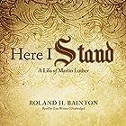 Here I Stand: A Life of Martin Luther Hörbuch von Roland H. Bainton Gesprochen von: Tom Weiner
