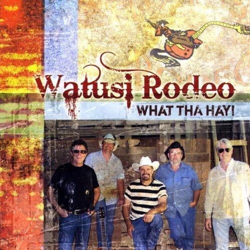 What Tha Hay by Watusi Rodeo