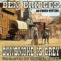 Gunsmoke Is Grey: An O'Brien Western, Book 11 Audiobook by Ben Bridges Narrated by Michael Bower