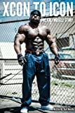img - for Xcon to Icon; The Kali Muscle Story book / textbook / text book