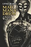 Mad Mans Drum: A Novel in Woodcuts (Dover Fine Art, History of Art)