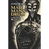 Mad Man's Drum: A Novel in Woodcuts (Dover Fine Art, History of Art) ~ Lynd Ward