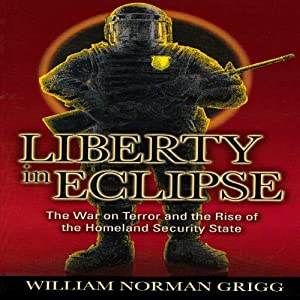 Liberty in Eclipse | [William Norman Grigg]
