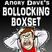 It's All F--king Shit: Angry Dave's Bollocking Boxset (       UNABRIDGED) by Angry Dave Narrated by David T. Curmudgeon